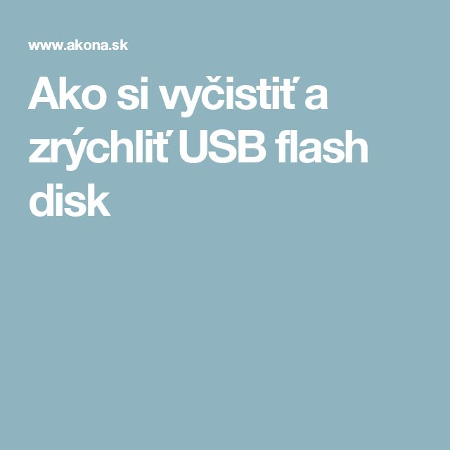 Ako si vyčistiť a zrýchliť USB flash disk
