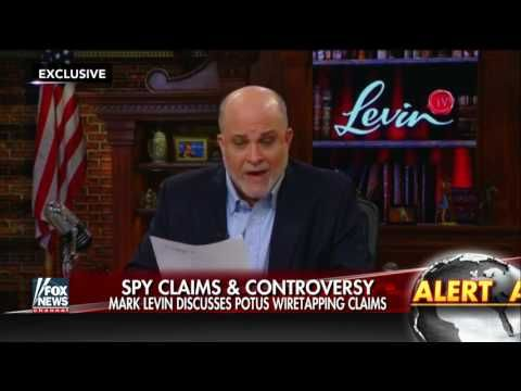 Mark Levin PROVES Trump Wiretapping Claims: 'The Evidence Is Overwhelming' #ObamaGate - YouTube 12:31 March 5, 2017
