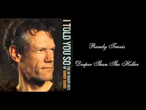 Randy Travis - Deeper Than The Holler (Lyrics) HQ
