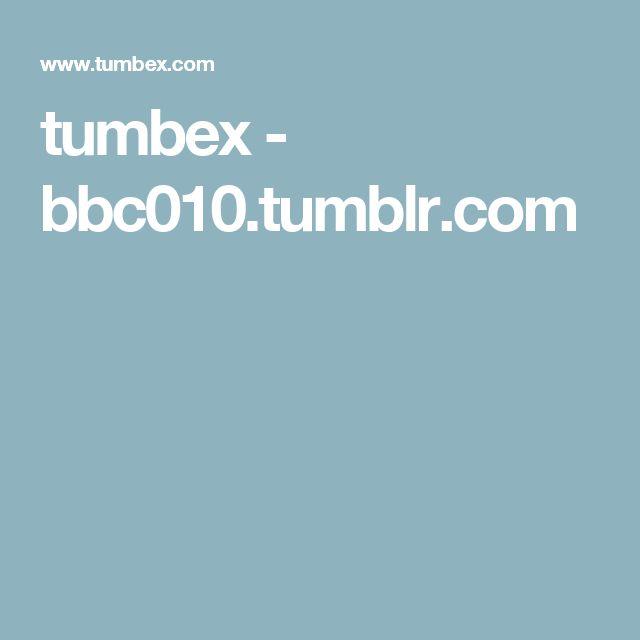 tumbex - bbc010.tumblr.com