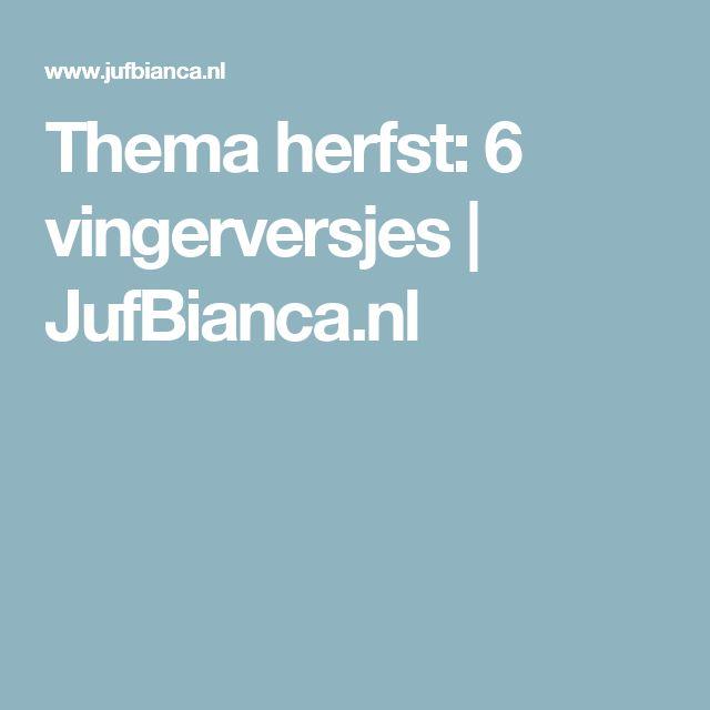 Thema herfst: 6 vingerversjes | JufBianca.nl