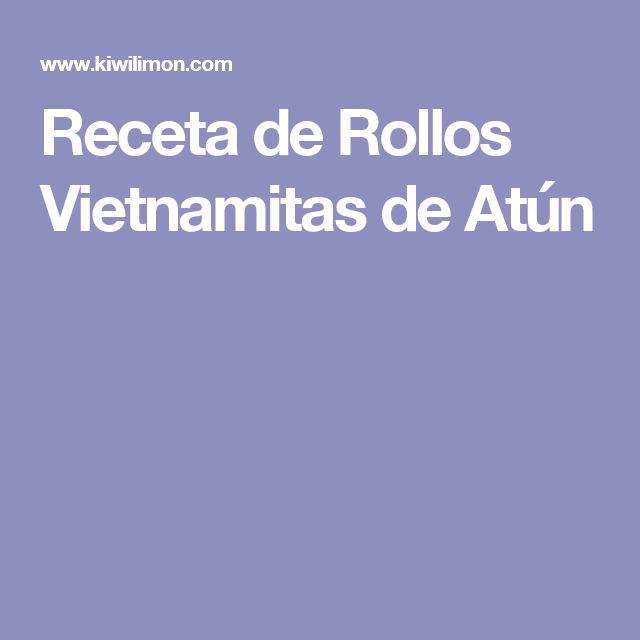 Receta de Rollos Vietnamitas de Atún