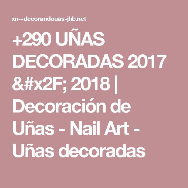 +290 UÑAS DECORADAS 2017 / 2018 | Decoración de Uñas - Nail Art - Uñas decoradas