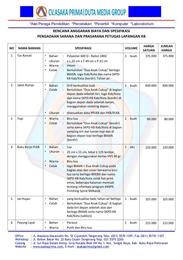 Spesifikasi sarana plkb 2015 produk juknis dak bkkbn 2015Jl.Maulana Hasanudin No.52 Cipondoh - Tangerang 15000. Telp.021-55701397 – 021 55702265 /  Hp:0813.8053.7399./ 0877.7432.4146 PIN BB. 53A0F799/ 7DCABE33 / 5275A28B Website: http://www.asakaprima.com                http://www.asakazone.com Email :asakaprima@gmail.com yahoo ID:dutamedia89
