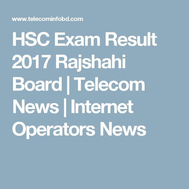 HSC Exam Result 2017 Rajshahi Board | Telecom News | Internet Operators News