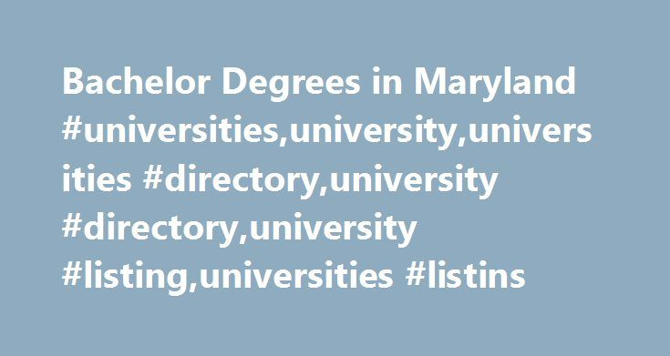 Bachelor Degrees in Maryland #universities,university,universities #directory,university #directory,university #listing,universities #listins http://solomon-islands.nef2.com/bachelor-degrees-in-maryland-universitiesuniversityuniversities-directoryuniversity-directoryuniversity-listinguniversities-listins/  # Online & Campus Bachelor Degrees In Maryland 1. Accutech Career Institute Accutech Career Institute 2. Allegany College of Maryland A subpage of Allegany College of Maryland website…