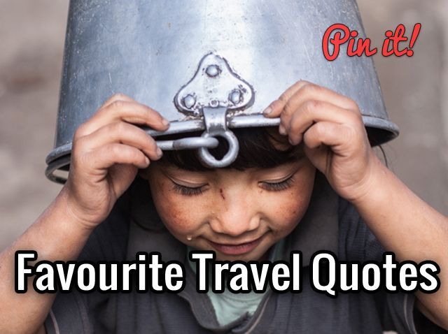 My favourite Travel Quotes  #Travel #Inspiration