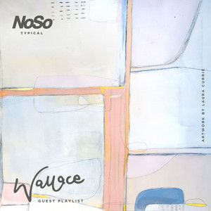 Wallace x No/So - Guest Playlist - Artwork by Laura Currie