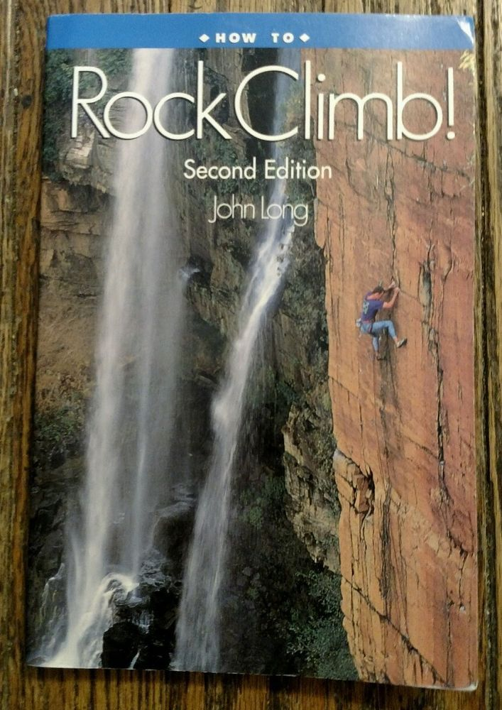 How to Rock Climb! Second Edition by John Long (Paperback, 1993) #Textbook