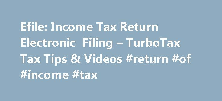 Efile: Income Tax Return Electronic Filing – TurboTax Tax Tips & Videos #return #of #income #tax http://incom.remmont.com/efile-income-tax-return-electronic-filing-turbotax-tax-tips-videos-return-of-income-tax/  #tax efile # Efile: Income Tax Return Electronic Filing Forget that paper tax return! Electronic filing (efiling), online tax preparation and online payment of taxes are getting more popular every year. If you've wondered about efiling, here are the answers to frequently asked…
