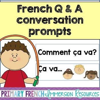 French conversation prompts - Questions and Answers. Practice common/frequently asked questions and their answers with your French Immersion or Primary Core French students!