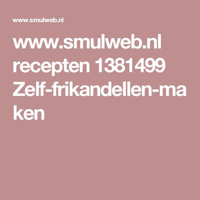 www.smulweb.nl recepten 1381499 Zelf-frikandellen-maken