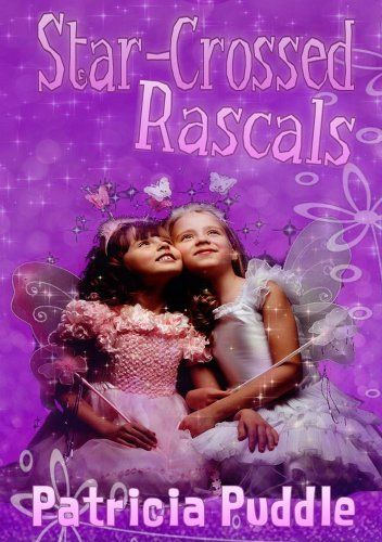 Star-Crossed Rascals (Adventures of Rascals, Polly and Gertie) by Patricia Puddle, http://www.amazon.com/dp/B0051XSEC2/ref=cm_sw_r_pi_dp_xEH3rb0P0TBXE