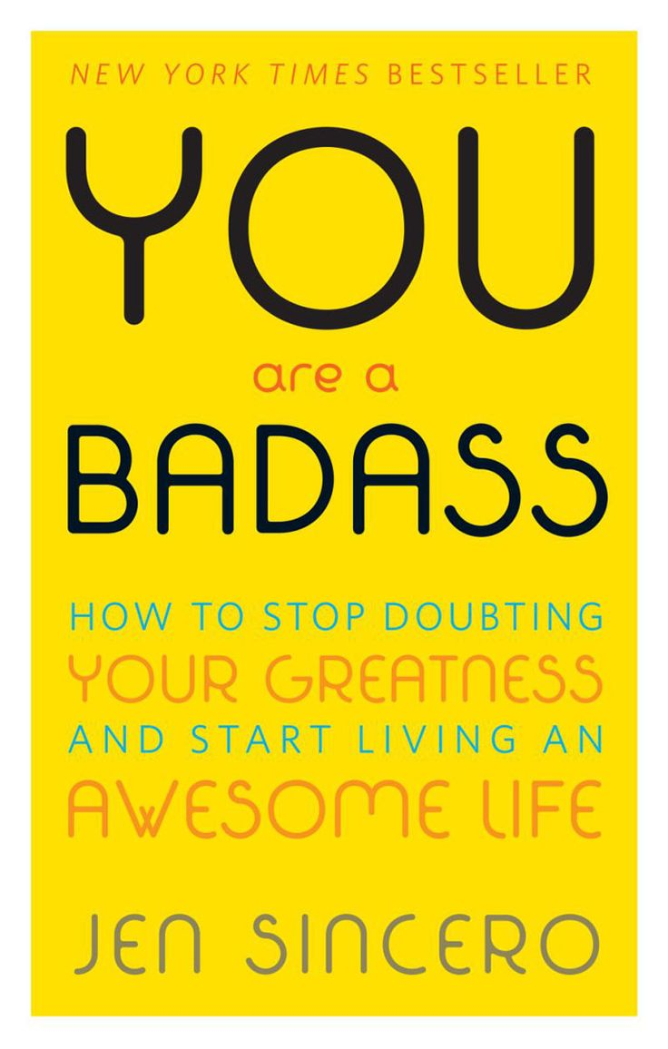 Jen Sincero's You Are a Badass: How to Stop Doubting Your Greatness and Start Living an Awesome Life is a great self-help book for young women!
