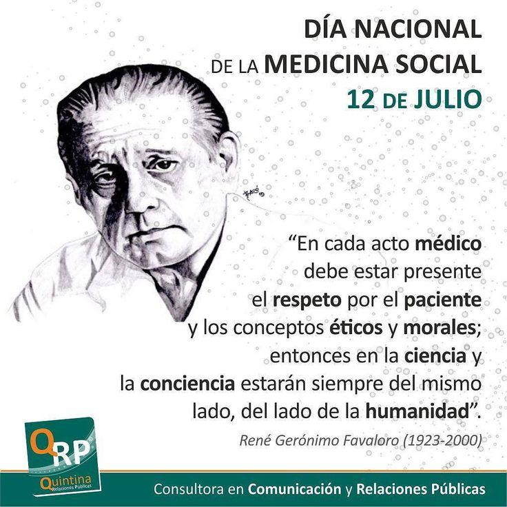A partir de la Ley 25.598 del año 2002 se declara el día 12 de julio de cada año como Día Nacional de la Medicina Social en conmemoración de la fecha del nacimiento del Dr. René G. Favaloro y en homenaje a todos los médicos que se desempeñan en esa área. #comunicacion #salud #capacitacion #quintinarrpp