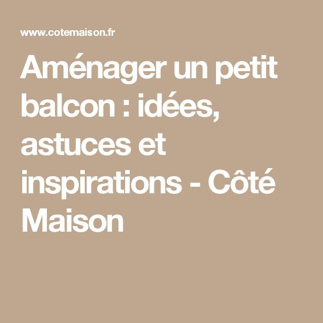 25+ best ideas about Aménagement petit balcon on Pinterest Petit - amenagement allee exterieur maison