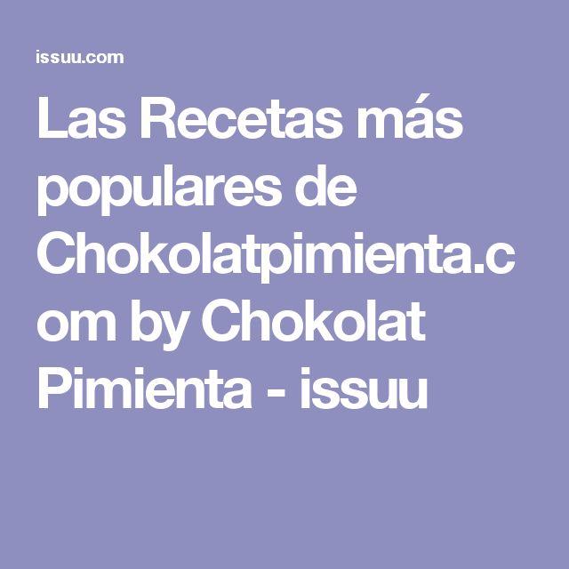 Las Recetas  más populares de Chokolatpimienta.com by Chokolat Pimienta - issuu
