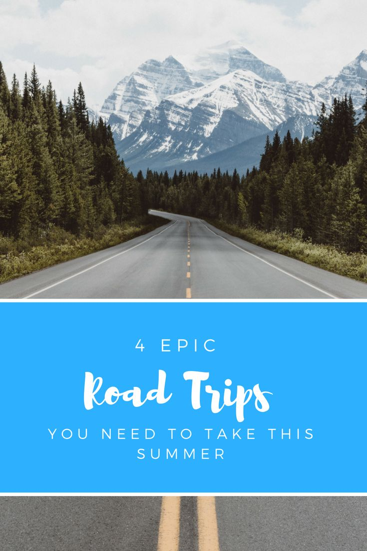 4 EPIC road trips you and your friends need to take this summer
