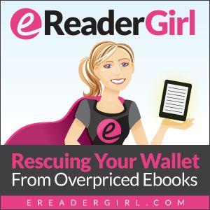 Free eBooks: eReaderGirl Rescuing You From Overpriced eBooks (And a $50 Amazon Giveaway)
