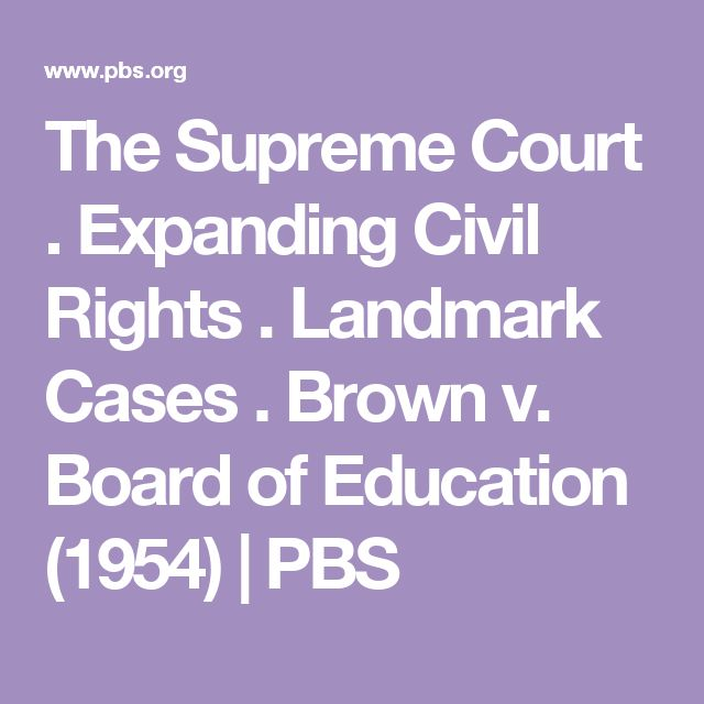 The Supreme Court . Expanding Civil Rights . Landmark Cases . Brown v. Board of Education (1954) | PBS