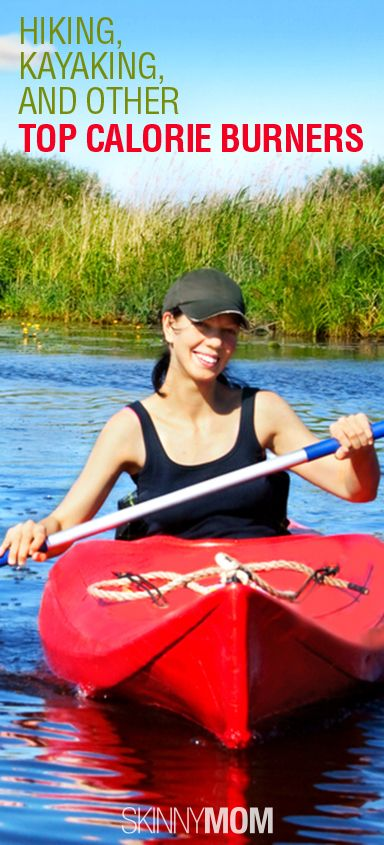 Hiking, Kayaking, and Other Top Calorie Burners! Repin so you have constant reminders on great ways to stay fit!