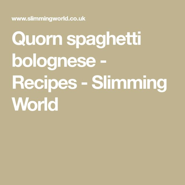 Quorn spaghetti bolognese - Recipes - Slimming World