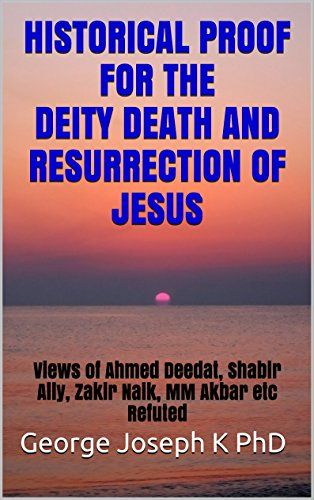 HISTORICAL PROOF FOR THE DEITY DEATH AND RESURRECTION OF ... https://www.amazon.com/dp/B01FUVJJXW/ref=cm_sw_r_pi_dp_8pkpxbA692ABG