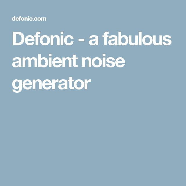 Defonic - a fabulous ambient noise generator