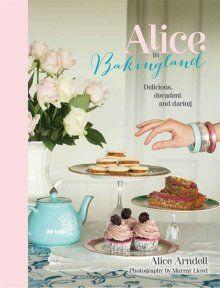 Alice in Bakingland by Arndell, Alice 9781775540151 | Books | Taltrade