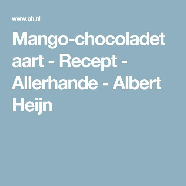 Mango-chocoladetaart - Recept - Allerhande - Albert Heijn