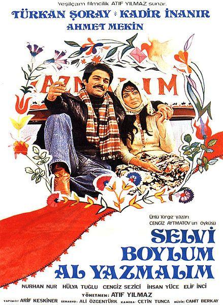 Directed by Atif Yılmaz- Selvi Boylum Al Yazmalım film poster | Turkish film