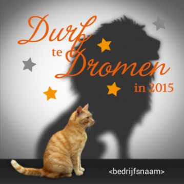 Zakelijke kerstkaart met rode kater en een schaduw van een leeuw. Toepasselijke tekst 'Durf te dromen in 2015'.