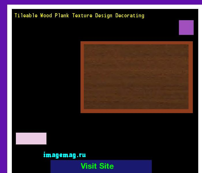 Tileable Wood Plank Texture Design Decorating 182949 - The Best Image Search