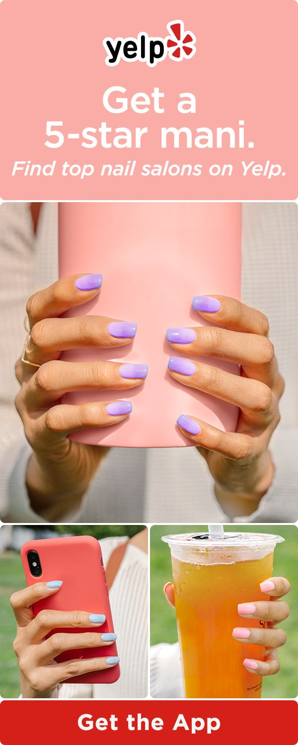 Need A Mani Download The Yelp App To Find 5 Star Nail Salons Nails Nail Trends Yelp