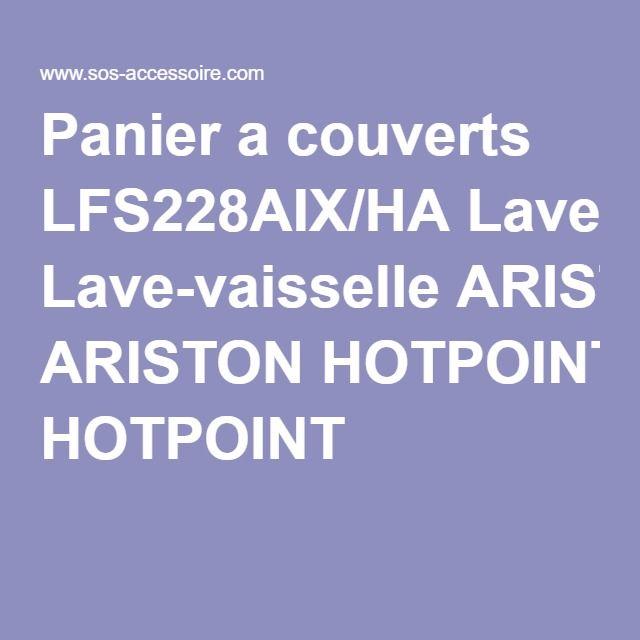 Panier a couverts LFS228AIX/HA Lave-vaisselle ARISTON HOTPOINT