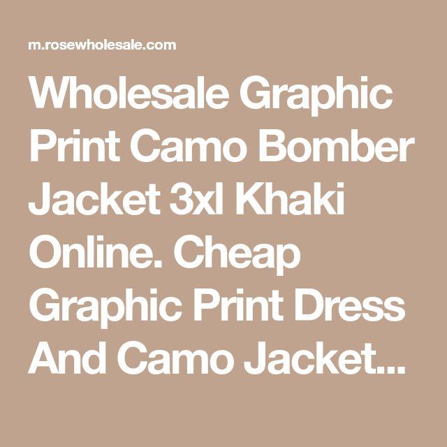 Wholesale Graphic Print Camo Bomber Jacket 3xl Khaki Online. Cheap Graphic Print Dress And Camo Jackets on Rosewholesale.com