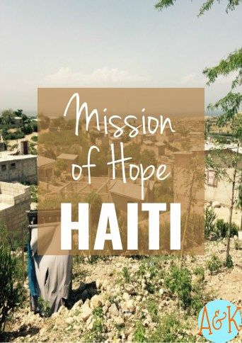 Interested in traveling to a tropical location AND making a difference? Consider going on a mission trip with Mission of Hope Haiti! | Adventures and Kindness