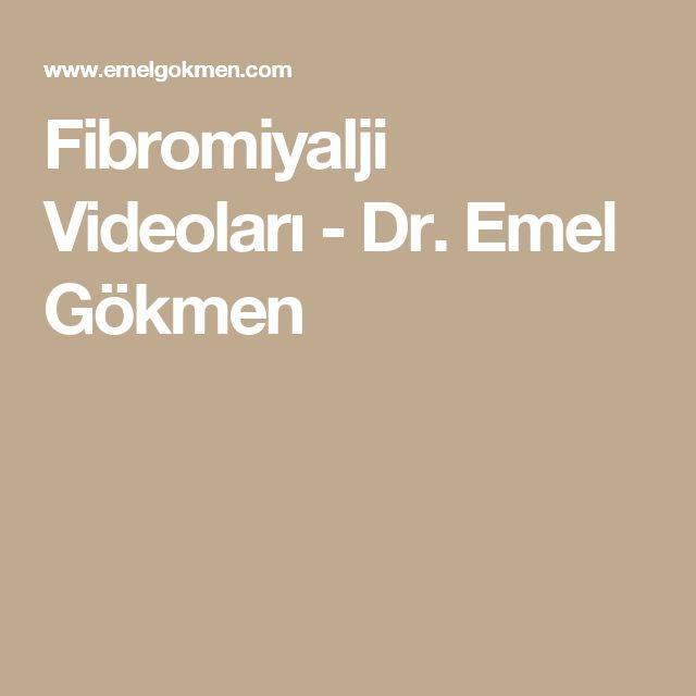 Fibromiyalji Videoları - Dr. Emel Gökmen