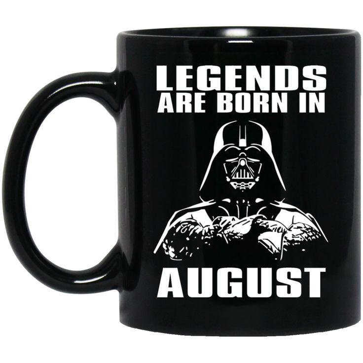 Mug Legends Are Born In August Coffee Mug Tea Mug