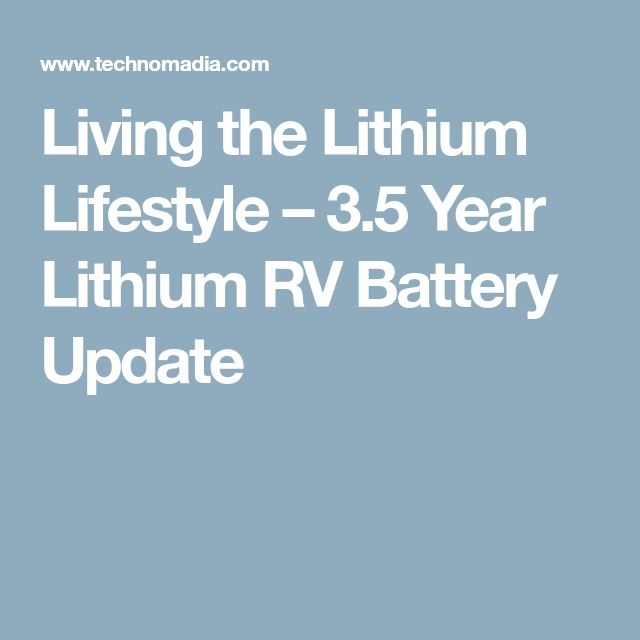Living the Lithium Lifestyle – 3.5 Year Lithium RV Battery Update