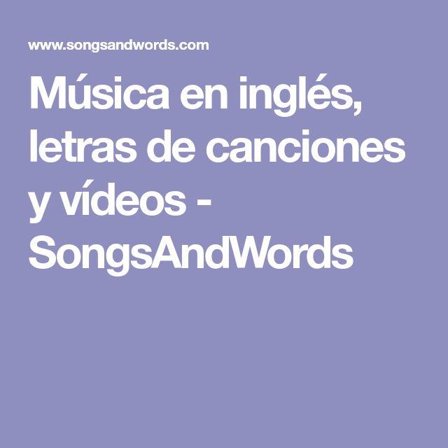 Música en inglés, letras de canciones y vídeos - SongsAndWords