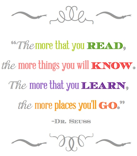 Dr. Seuss Reading Quote {Printable} Would be really cute to frame and place on child's bookcase!: