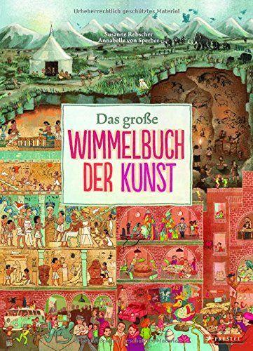 Das große Wimmelbuch der Kunst von Susanne Rebscher http://www.amazon.de/dp/3791372041/ref=cm_sw_r_pi_dp_9aUzwb0346P81