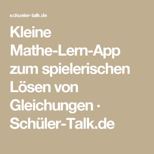 Kleine Mathe-Lern-App zum spielerischen Lösen von Gleichungen · Schüler-Talk.de
