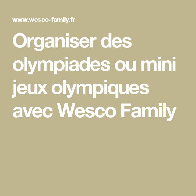 Organiser des olympiades ou mini jeux olympiques avec Wesco Family