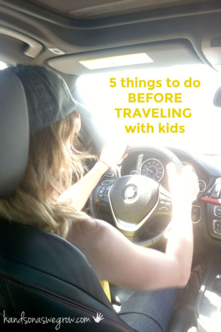 A few things to do before leaving on a trip with the kids
