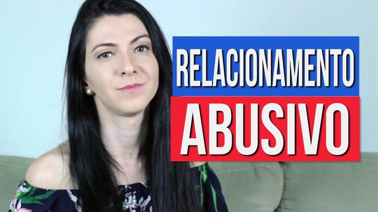 5 Comportamentos de um Relacionamento Abusivo