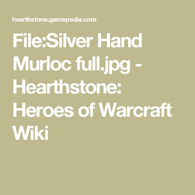 File:Silver Hand Murloc full.jpg - Hearthstone: Heroes of Warcraft Wiki