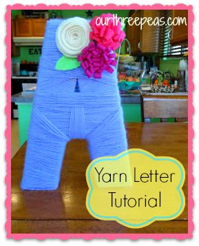 Yarn Covered Letter {tutorial} - Our Three Peas