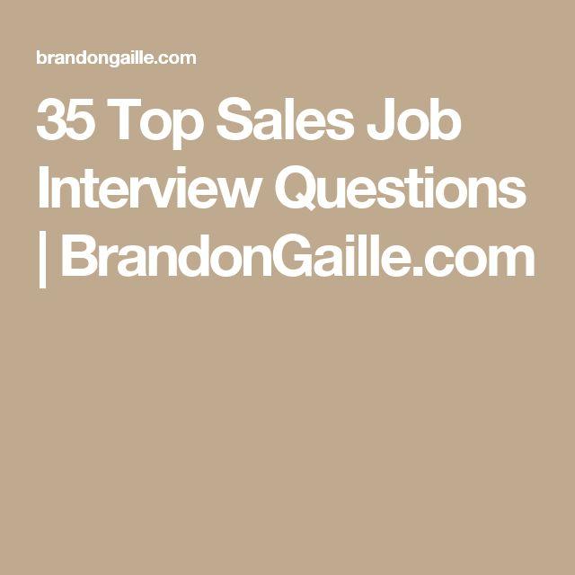 35 Top Sales Job Interview Questions | BrandonGaille.com
